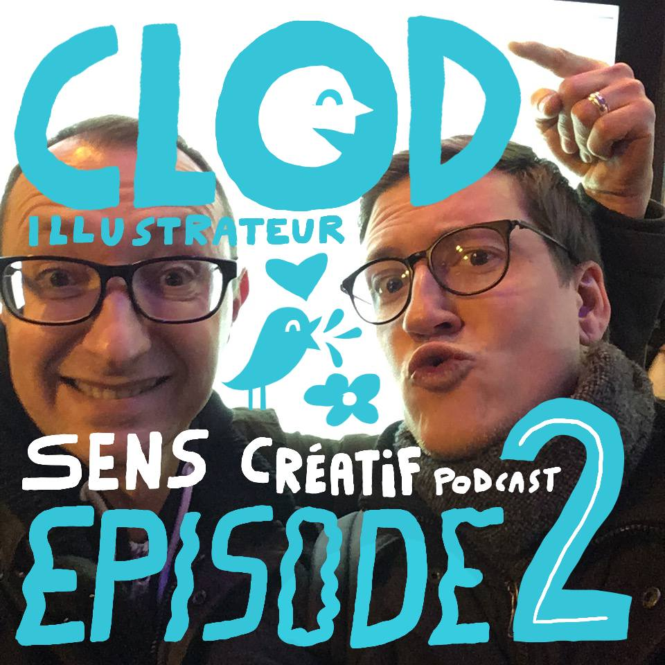 Clod illustration podcast Sens Créatif
