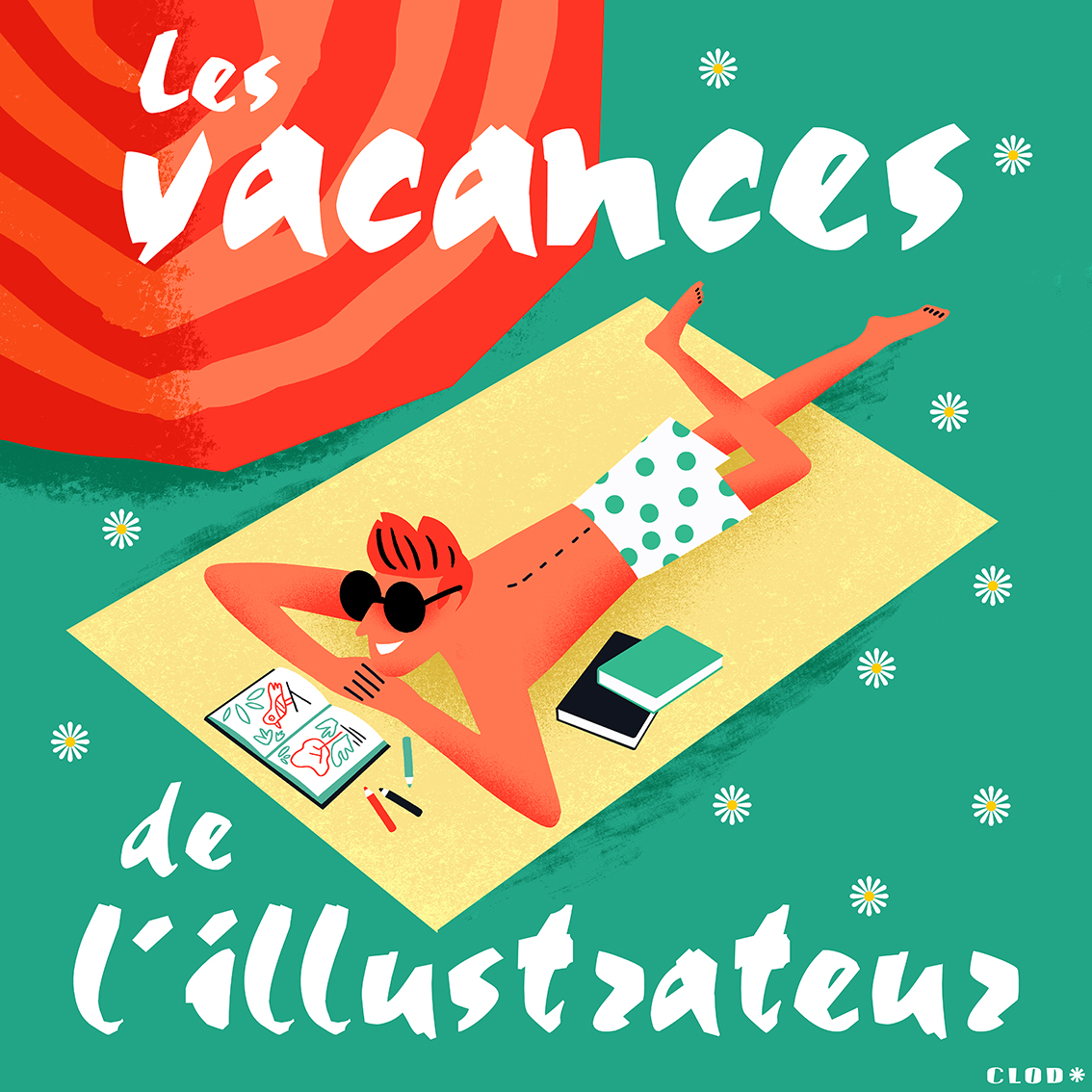 Clod blog, les vacances de l'illustrateur