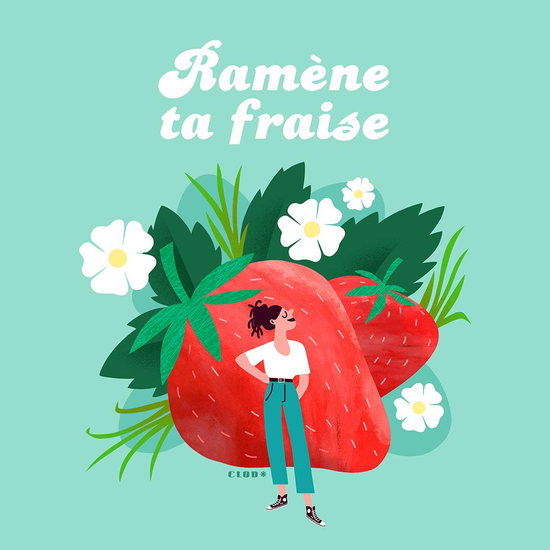 Clod illustration Ramène ta fraise