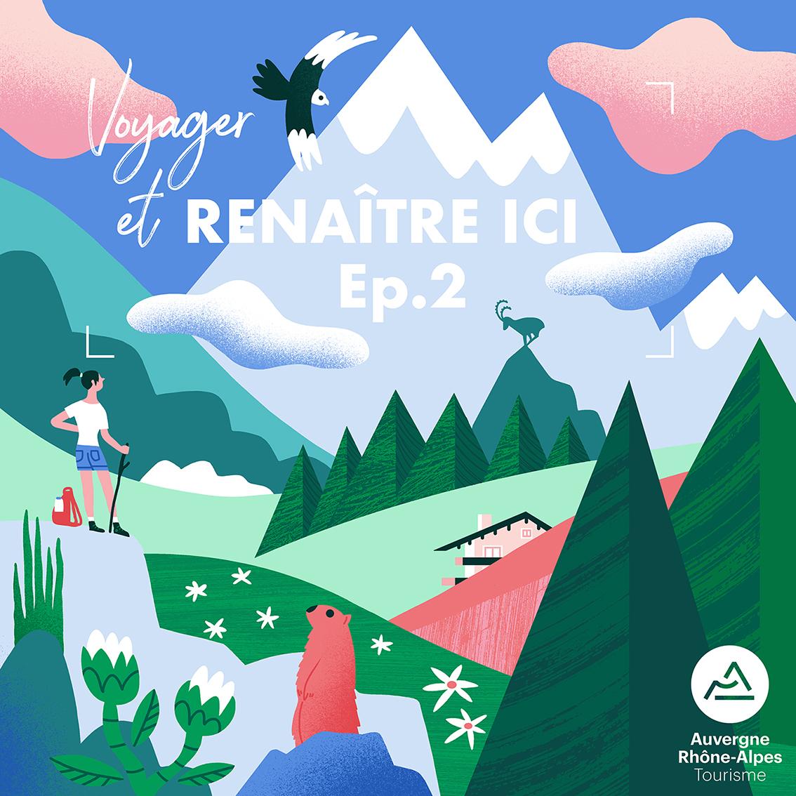 Voyager et Renaître ici, le podcast de la région Auvergne-Rhône-Alpes