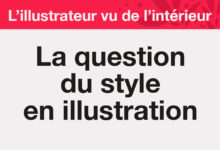 L'illustrateur vu de l'intérieur : la question du style en illustration