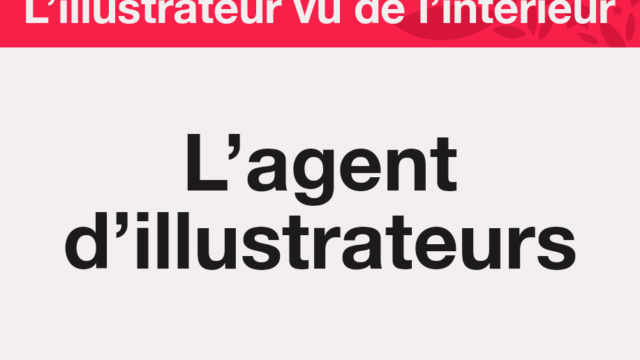 L'illustrateur vu de l'intérieur : l'agent d'illustrateurs