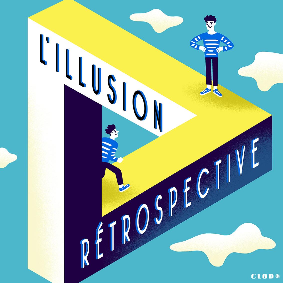 Clod illustration blog l'illustrateur vu de l'intérieur : l'illusion rétrospective
